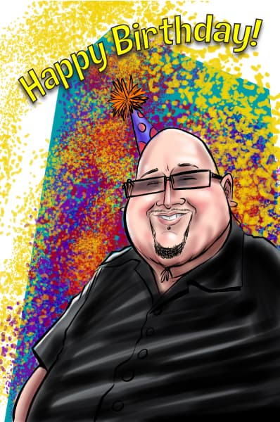 Custom Digital Caricature by San Diego Caricaturist Cameron Canales Used For a Birthday Card